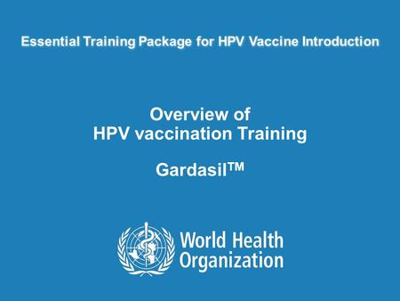Overview of HPV vaccination Training GardasilTM