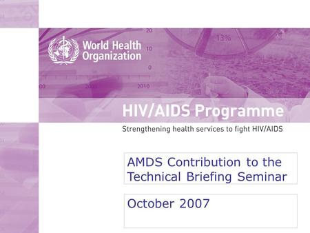 AMDS Contribution to the Technical Briefing Seminar October 2007.
