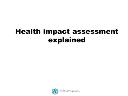 Health impact assessment explained