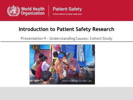 Introduction to Patient Safety Research Presentation 9 - Understanding Causes: Cohort Study.