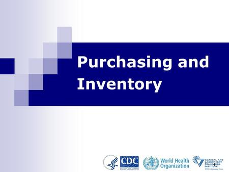 1 Purchasing and Inventory. Purchasing and Inventory-Module 42 Learning Objectives Describe the steps required to implement an inventory control program.