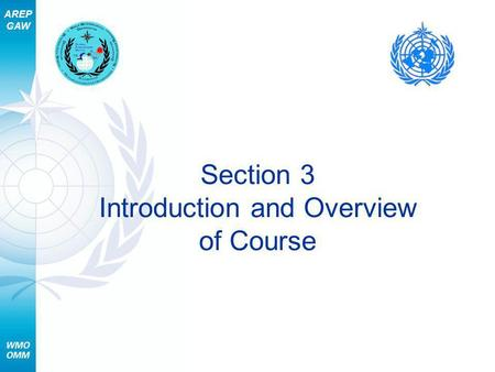 AREP GAW Section 3 Introduction and Overview of Course.