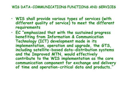 WIS DATA-COMMUNICATIONS FUNCTIONS AND SERVICES WIS shall provide various types of services (with different quality of service) to meet the different requirements.