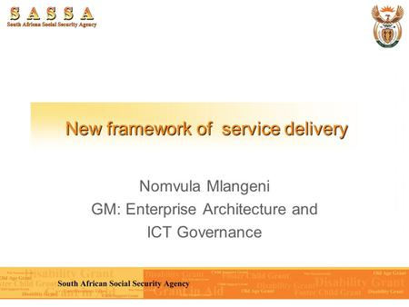 New framework of service delivery Nomvula Mlangeni GM: Enterprise Architecture and ICT Governance.