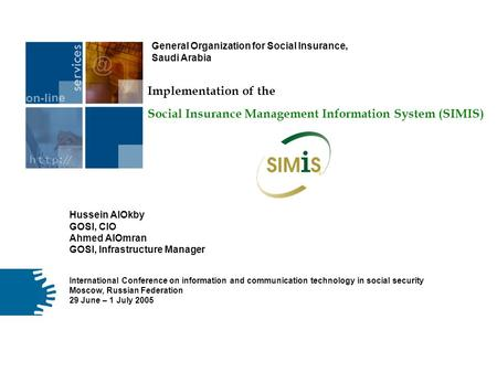 Implementation of the Social Insurance Management Information System (SIMIS) International Conference on information and communication technology in social.