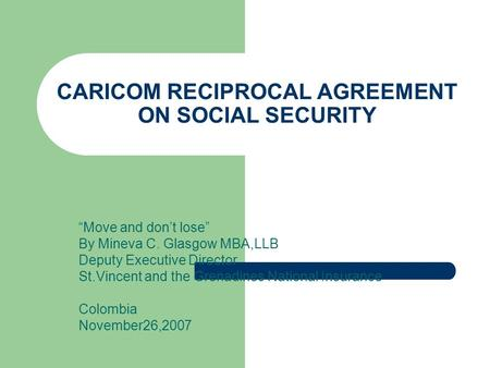 CARICOM RECIPROCAL AGREEMENT ON SOCIAL SECURITY