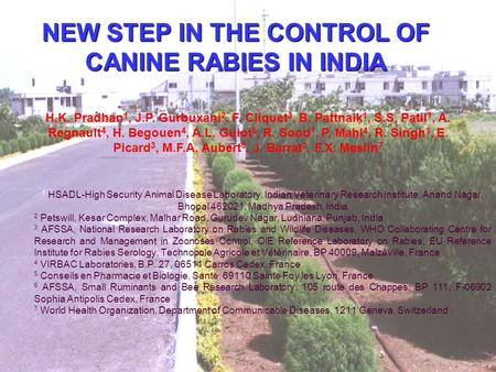 NEW STEP IN THE CONTROL OF CANINE RABIES IN INDIA 1 HSADL-High Security Animal Disease Laboratory, Indian Veterinary Research Institute, Anand Nagar, Bhopal.
