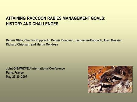 ATTAINING RACCOON RABIES MANAGEMENT GOALS: HISTORY AND CHALLENGES