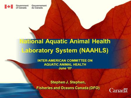 National Aquatic Animal Health Laboratory System (NAAHLS) INTER-AMERICAN COMMITTEE ON AQUATIC ANIMAL HEALTH June 07 National Aquatic Animal Health Laboratory.