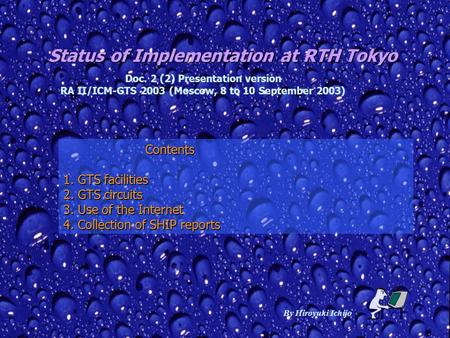 Status of Implementation at RTH Tokyo By Hiroyuki Ichijo Contents Contents 1. GTS facilities 2. GTS circuits 3. Use of the Internet 4. Collection of SHIP.