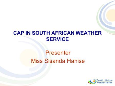 Presenter Miss Sisanda Hanise CAP IN SOUTH AFRICAN WEATHER SERVICE.