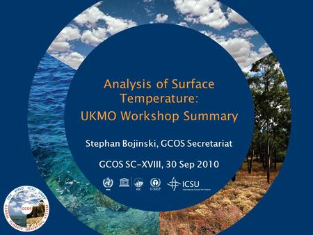 Analysis of Surface Temperature: UKMO Workshop Summary Stephan Bojinski, GCOS Secretariat GCOS SC-XVIII, 30 Sep 2010.