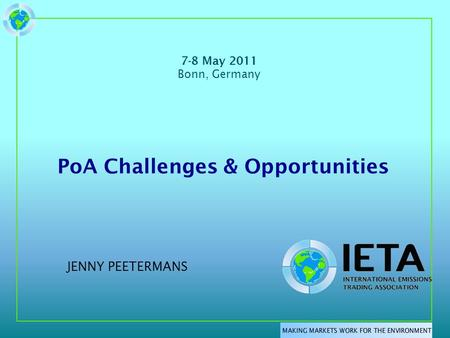 PoA Challenges & Opportunities 7-8 May 2011 Bonn, Germany JENNY PEETERMANS.