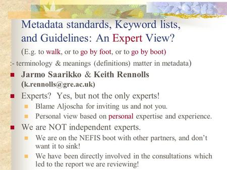 Metadata standards, Keyword lists, and Guidelines: An Expert View? ( E.g. to walk, or to go by foot, or to go by boot) :- terminology & meanings (definitions)