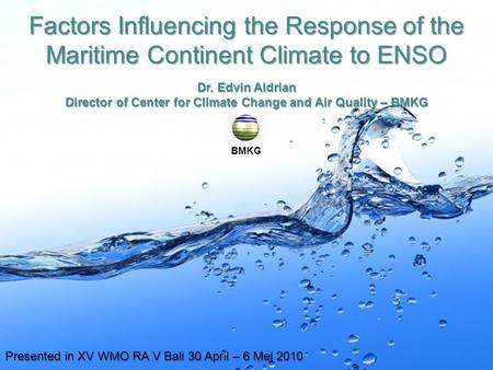 Page 1 Factors Influencing the Response of the Maritime Continent Climate to ENSO Dr. Edvin Aldrian Director of Center for Climate Change and Air Quality.
