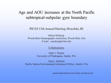 Age and AOU increases at the North Pacific subtropical-subpolar gyre boundary PICES 13th Annual Meeting, Honolulu, HI Sabine Mecking Woods Hole Oceanographic.