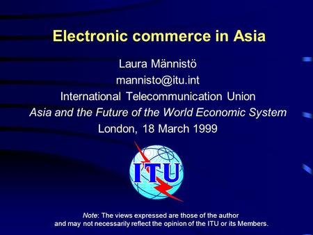 Electronic commerce in Asia Laura Männistö International Telecommunication Union Asia and the Future of the World Economic System London,