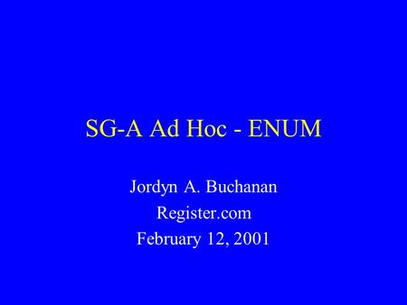 SG-A Ad Hoc - ENUM Jordyn A. Buchanan Register.com February 12, 2001.
