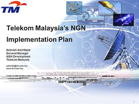 1 Telekom Malaysias NGN Implementation Plan Salmiah Abd Majid General Manager NGN Development Telekom Malaysia