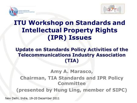 International Telecommunication Union ITU Workshop on Standards and Intellectual Property Rights (IPR) Issues Amy A. Marasco, Chairman, TIA Standards and.