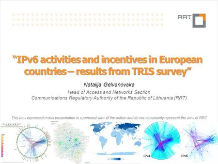N.Gelvanovska2014.02.22Lithuanian broadband developments1 Slide IPv6 activities and incentives in European countries – results from TRIS survey Natalija.