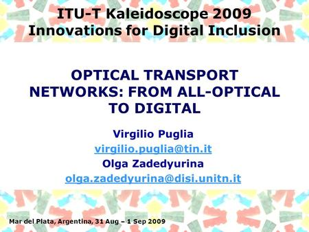 ITU-T Kaleidoscope 2009 Innovations for Digital Inclusion