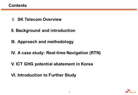 May 2012 A case study on the assessment of environmental impact of ICT services in Korea Hyosik Min Environmental Strategy Manager CSR Office SK Telecom.