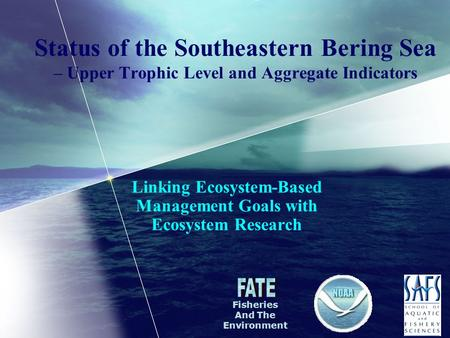 Status of the Southeastern Bering Sea – Upper Trophic Level and Aggregate Indicators Linking Ecosystem-Based Management Goals with Ecosystem Research Fisheries.