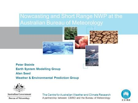 Nowcasting and Short Range NWP at the Australian Bureau of Meteorology