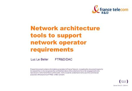 Optical World D1 - 25/04/01 Present document contains informations proprietary to France Telecom. Accepting this document means for its recipient he or.