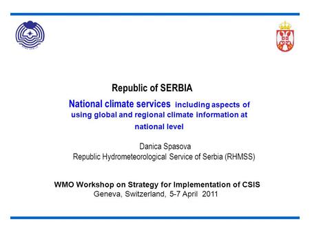 National climate services including aspects of using global and regional climate information at national level Danica Spasova Republic Hydrometeorological.