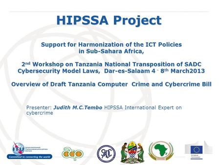 International Telecommunication Union HIPSSA Project Support for Harmonization of the ICT Policies in Sub-Sahara Africa, 2 nd Workshop on Tanzania National.