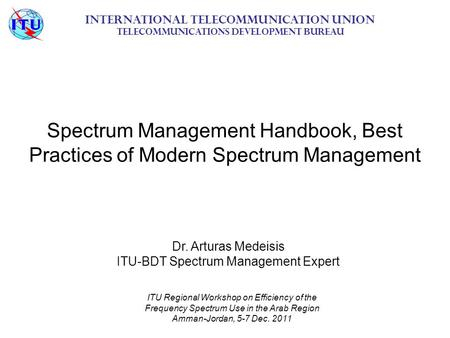 International Telecommunication Union Telecommunications Development Bureau Spectrum Management Handbook, Best Practices of Modern Spectrum Management.