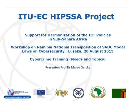International Telecommunication Union ITU-EC HIPSSA Project Support for Harmonization of the ICT Policies in Sub-Sahara Africa Workshop on Namibia National.