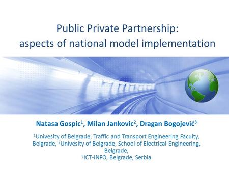 Gospiic, Jankovic & Bogojevic, November 2012 1 1 | Industry Analyst Network | June 2009 Public Private Partnership: aspects of national model implementation.