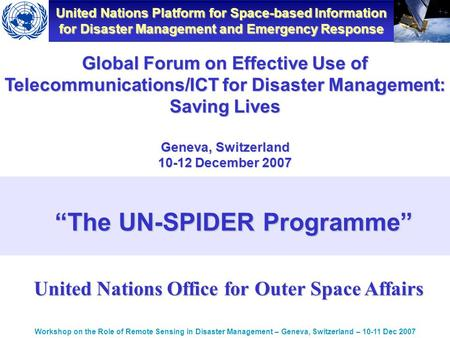 United Nations Platform for Space-based Information for Disaster Management and Emergency Response Workshop on the Role of Remote Sensing in Disaster Management.