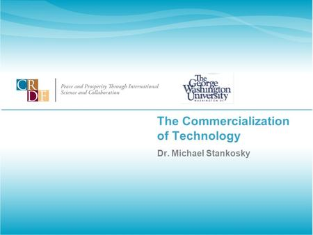 The Commercialization of Technology Dr. Michael Stankosky.