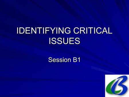 IDENTIFYING CRITICAL ISSUES Session B1. 2. Party responsibilities w.r.t. Basel Establish appropriate institutional & legal framework; Prepare appropriate.