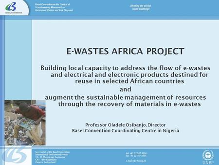 E-WASTES AFRICA PROJECT Building local capacity to address the flow of e-wastes and electrical and electronic products destined for reuse in selected African.