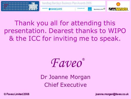 © Faveo Limited Faveo Dr Joanne Morgan Chief Executive ® Thank you all for attending this presentation. Dearest thanks to.