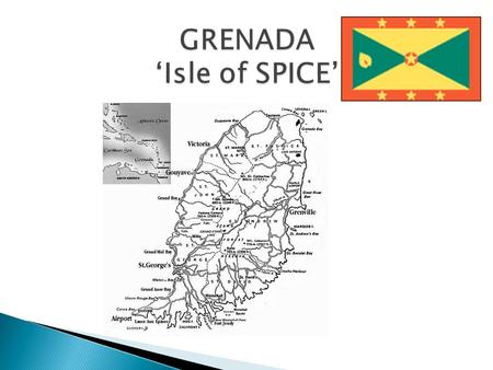 Independent country since 1974 Located in the Eastern Caribbean Capital is St. Georges Population is 103,000 Size is 344 km sq Major language is ENGLISH.