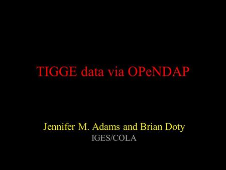 Jennifer M. Adams and Brian Doty IGES/COLA