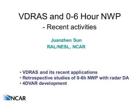 VDRAS and 0-6 Hour NWP - Recent activities