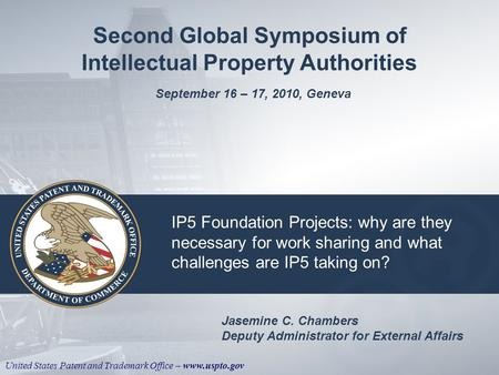 United States Patent and Trademark Office – www.uspto.gov IP5 Foundation Projects: why are they necessary for work sharing and what challenges are IP5.