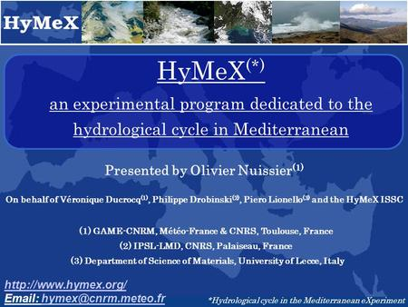 HyMeX (*) an experimental program dedicated to the hydrological cycle in Mediterranean