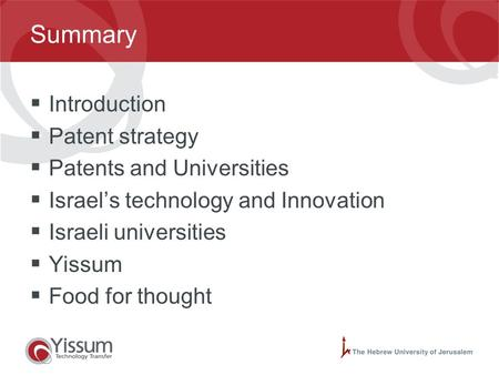 0 Where Science Means Business The case of Yissum – The Hebrew University of Jerusalem Renee Ben-Israel, Vice-President – Intellectual Property WIPO: Information.