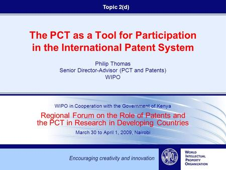 The PCT as a Tool for Participation in the International Patent System Philip Thomas Senior Director-Advisor (PCT and Patents) WIPO WIPO in Cooperation.
