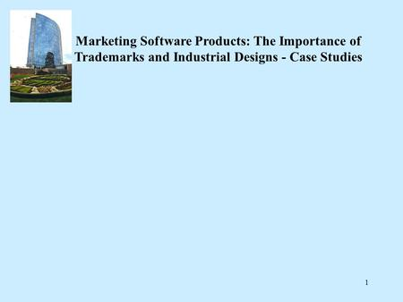 1 Marketing Software Products: The Importance of Trademarks and Industrial Designs - Case Studies.