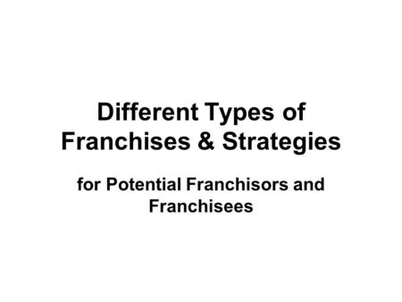 Different Types of Franchises & Strategies