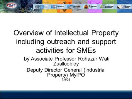 Overview of Intellectual Property including outreach and support activities for SMEs by Associate Professor Rohazar Wati Zuallcobley Deputy Director General.